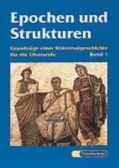 Epochen und Strukturen 1. Von der Vorgeschichte zum Dreißigjährigen Krieg