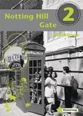 Notting Hill Gate 2. Gesamtschule. Neubearbeitung. Workbook