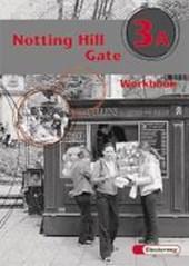 Notting Hill Gate 3 A. Gesamtschule. Neubearbeitung. Workbook