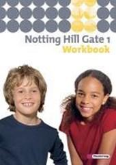 Notting Hill Gate 1. Workbook mit CD