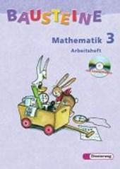 Bausteine Mathematik 3 - Arbeitsheft. mit CD-ROM / Berlin, Bremen, Hamburg, Niedersachsen, Nordrhein-Westfalen, Rheinland-Pfalz, Schleswig-Holstein