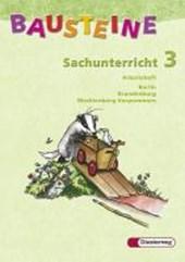 Bausteine Sachunterricht 3. Arbeitsheft. Berlin, Brandenburg, Mecklenburg-Vorpommern