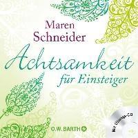 Achtsamkeit für Einsteiger | Maren Schneider |