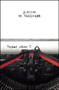 Roman ohne U   Judith W. Taschler  