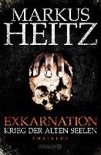 Exkarnation 1 - Krieg der alten Seelen | Markus Heitz |