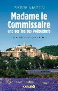 Madame le Commissaire und der Tod des Polizeichefs   Pierre Martin  