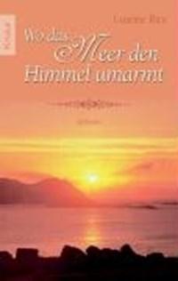 Wo das Meer den Himmel umarmt | Luanne Rice |