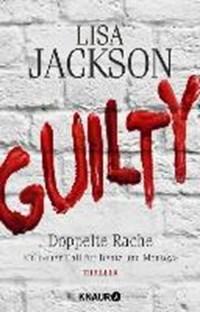 Guilty - Doppelte Rache   Lisa Jackson  