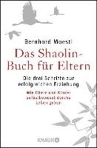 Das Shaolin-Buch für Eltern | Bernhard Moestl |