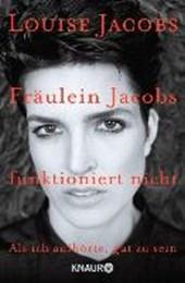 Jacobs, L: Fräulein Jacobs funktioniert nicht