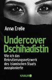 Erelle, A: Undercover Dschihadistin