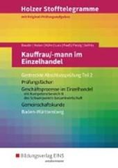Holzer Stofftelegramme Kauffrau/-mann im Einzelhandel. Gestreckte Abschlussprüfung Teil 2. Aufgaben. Baden-Württemberg