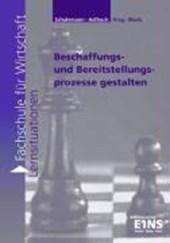 Beschaffungs- und Bereitstellungsprozesse gestalten. Arbeitsheft