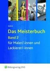 Das Meisterbuch für Maler/-innen und Lackierer/-innen 2. Lehr-/Fachbuch