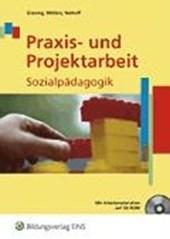 Praxis und Projektarbeit Sozialpädagogik. Lehrbuch mit CD-ROM
