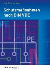 Schutzmaßnahmen nach DIN VDE. Arbeitsheft