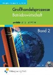 Großhandelsprozesse. Betriebswirtschaft 2. Lehrbuch. Mit CD-ROM