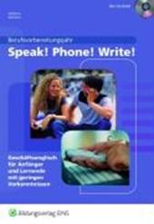 Speak! Phone! Write!