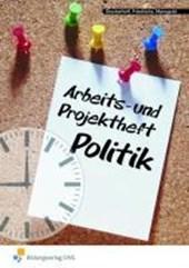 Arbeits- und Projektheft Politik. Arbeitsheft