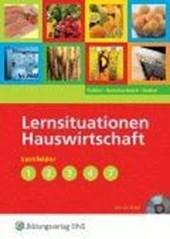 Lernsituationen Hauswirtschaftslehre. Lernfelder 1 - 4 und