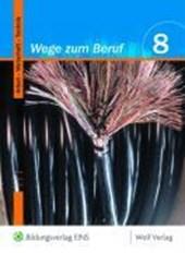 Wege zum Beruf 8. Schülerbuch. Bayern