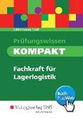 Prüfungswissen KOMPAKT. Schülerband. Fachkraft für Lagerlogistik