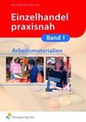 Einzelhandel praxisnah. Arbeitsmaterialien zu Band 1 Arbeitsbuch