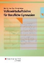 Volkswirtschaftslehre. Schülerband. Berufliche Gymnasien. Nordrhein-Westfalen
