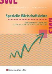 Spezielle Wirtschaftslehre. Bürokaufmann/Bürokauffrau, Kaufmann/Kauffrau für Bürokommunikation. Lehr-/Fachbuch