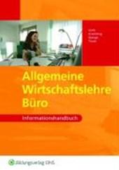 Allgemeine Wirtschaftslehre - AWL Büro. Informationshandbuch