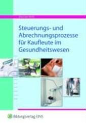 Steuerungs- und Abrechnungsprozesse für Kaufleute im Gesundheitswesen