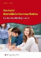 Deutsch / Betriebliche Kommunikation. Berufskolleg I und II
