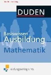 Basiswissen Ausbildung. Mathematik: Kompendium