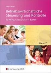 Betriebswirtschaftliche Steuerung und Kontrolle 7. Schülerband. Wirtschaftsschulen in Bayern