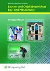 Bauten- und Objektbeschichter, Bau- und Metallmaler. Prozesswissen Aufgabenband