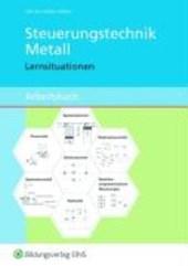 Steuerungstechnik Metall. Arbeitsbuch. Lernsituationen