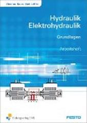 Hydraulik und Elektrohydraulik. Grundlagen Arbeitsheft