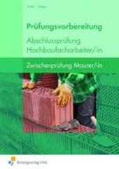Prüfungsvorbereitung Abschlussprüfung Hochbaufacharbeiter/-in