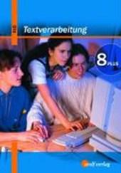 Textverarbeitung PLUS 4. Kommunikationstechnischer Bereich 8 / M8: Schülerbuch