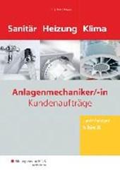 Anlagenmechaniker Sanitär-, Heizungs- und Klimatechnik. Lernfelder 5-8: Arbeitsheft