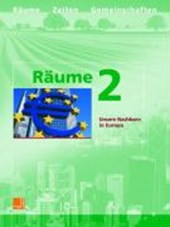 Räume 2. Neuausgabe. Unsere Nachbarn in Europa