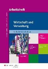 Wirtschaft und Verwaltung für die Berufsfachschule. Arbeitsheft. NRW Nordrhein-Westfalen