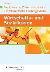 Wirtschafts- und Sozialkunde für die Medizinische, Zahnmedizinische und Tiermedizinische Fachangeste. Schülerband