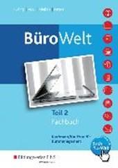 BüroWelt Teil 2. Fachbuch. Schülerband