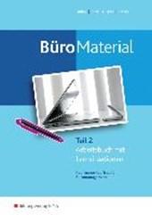 BüroMaterial Teil 2. Arbeitsbuch mit Lernsituationen