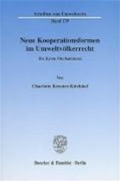 Neue Kooperationsformen im Umweltvölkerrecht