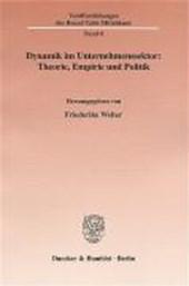 Dynamik im Unternehmenssektor: Theorie, Empirie und Politik