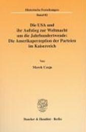 Die USA und ihr Aufstieg zur Weltmacht um die Jahrhundertwende: Die Amerikaperzeption der Parteien im Kaiserreich