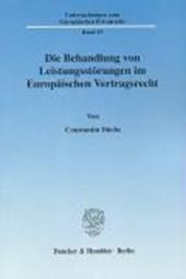 Die Behandlung von Leistungsstörungen im Europäischen Vertragsrecht