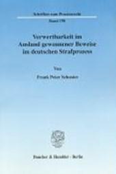 Verwertbarkeit im Ausland gewonnener Beweise im deutschen Strafprozess